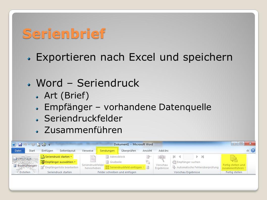 Serienbrief Exportieren nach Excel und speichern Word – Seriendruck Art (Brief) Empfänger – vorhandene Datenquelle Seriendruckfelder Zusammenführen