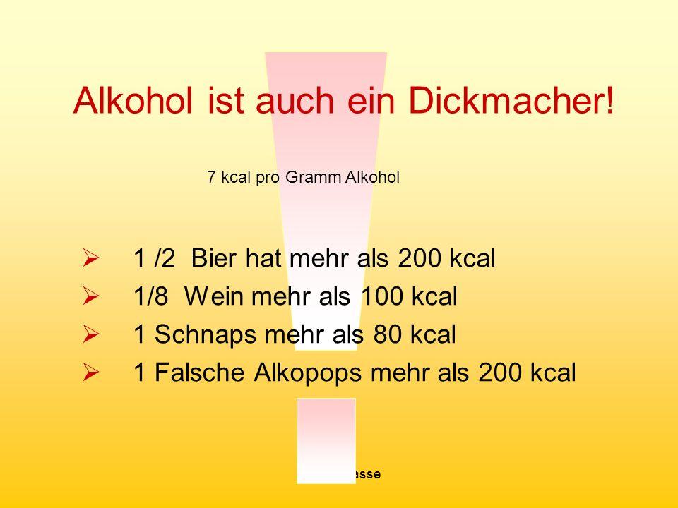 (C) 4C Klasse Alkohol ist auch ein Dickmacher.