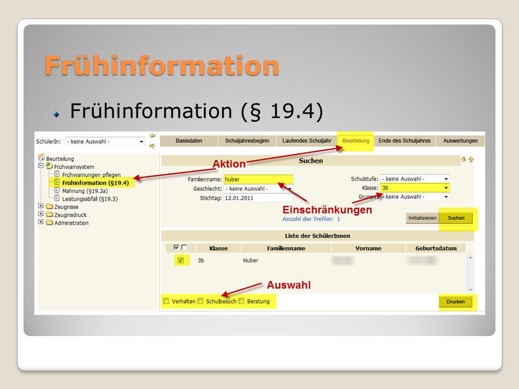 Frühinformation Frühinformation (§ 19.4) keine Auswirkung – wird nicht protokolliert Ausfüll-/Druck-Hilfe
