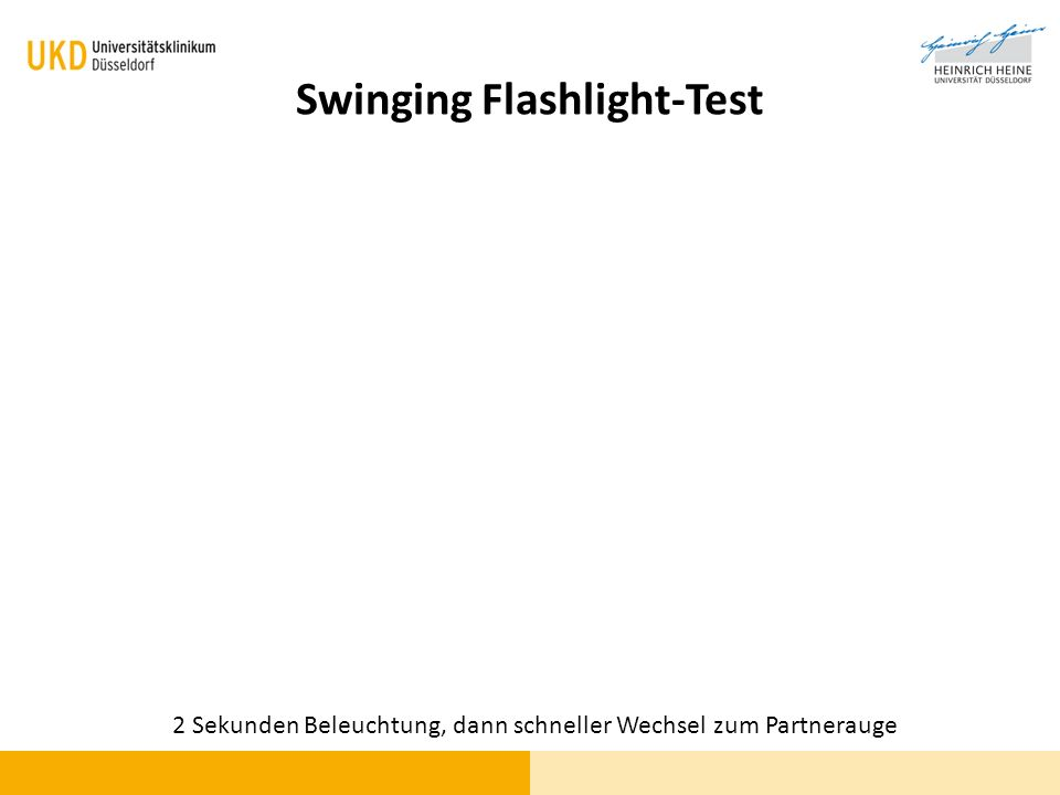 Swinging Flashlight-Test 2 Sekunden Beleuchtung, dann schneller Wechsel zum Partnerauge