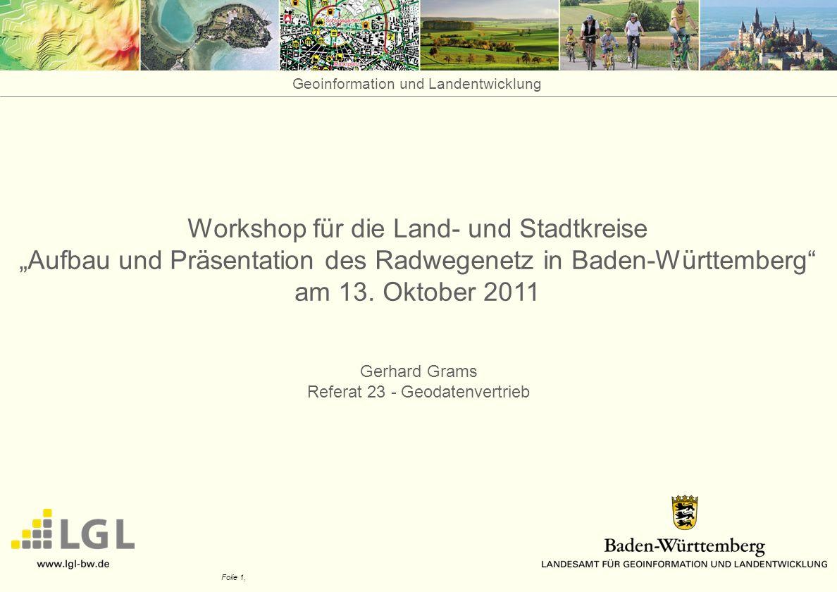 Radroutenplaner Folie 1, Workshop für die Land- und Stadtkreise Aufbau und Präsentation des Radwegenetz in Baden-Württemberg am 13.