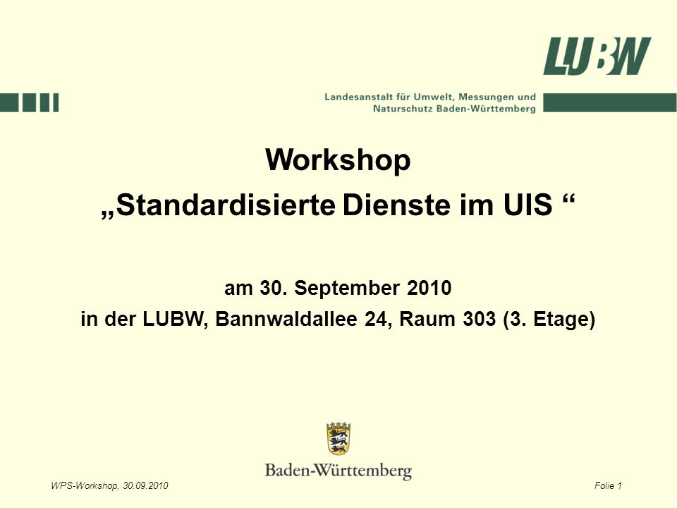 WPS-Workshop, Folie 1 Workshop Standardisierte Dienste im UIS am 30.