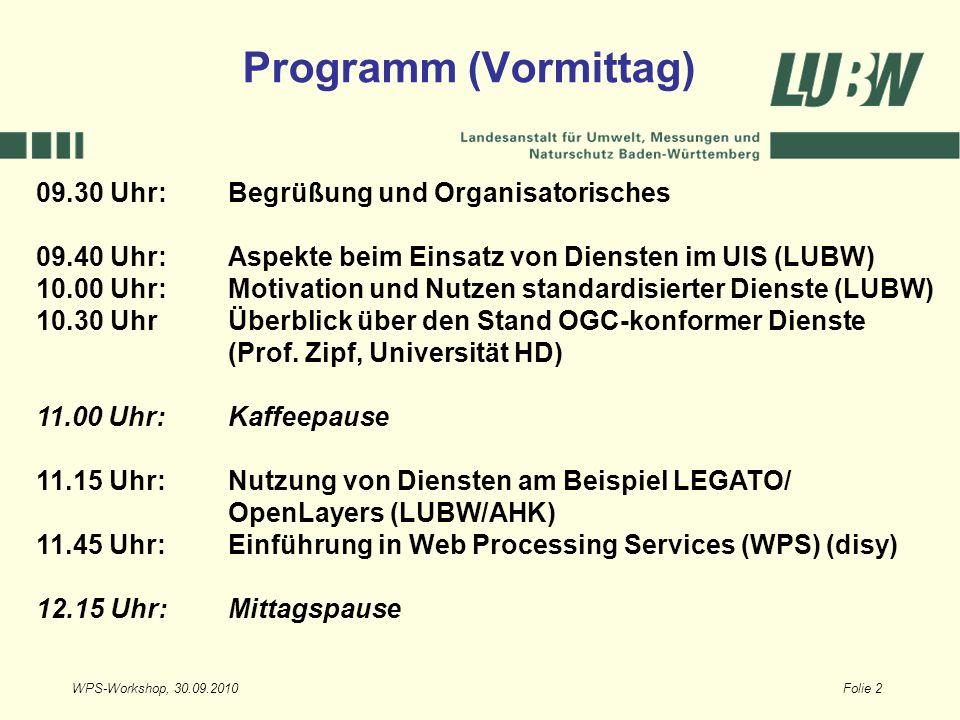 WPS-Workshop, 30.09.2010Folie 2 09.30 Uhr: Begrüßung und Organisatorisches 09.40 Uhr: Aspekte beim Einsatz von Diensten im UIS (LUBW) 10.00 Uhr:Motiva