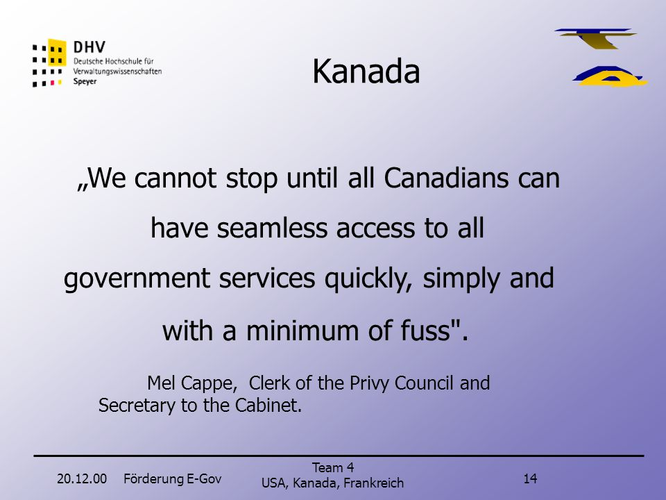20.12.00Förderung E-Gov13 Team 4 USA, Kanada, Frankreich USA http://policyworks.gov/