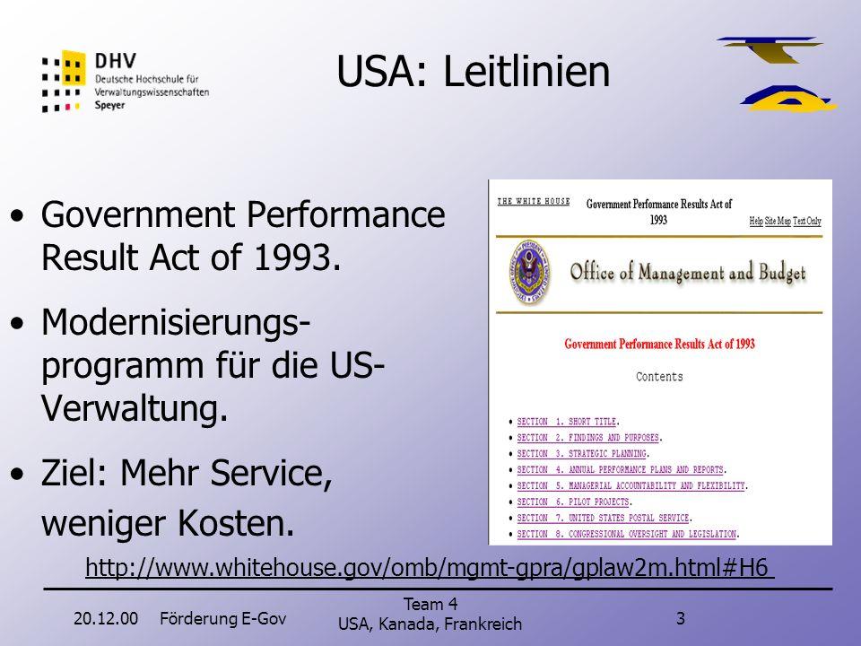 20.12.00Förderung E-Gov3 Team 4 USA, Kanada, Frankreich USA: Leitlinien Government Performance Result Act of 1993.