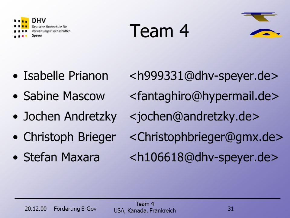 20.12.00Förderung E-Gov30 Team 4 USA, Kanada, Frankreich Frankreich Informationen über die Schaffung der Espaces Publics Numérique. Liste dieser EPN.
