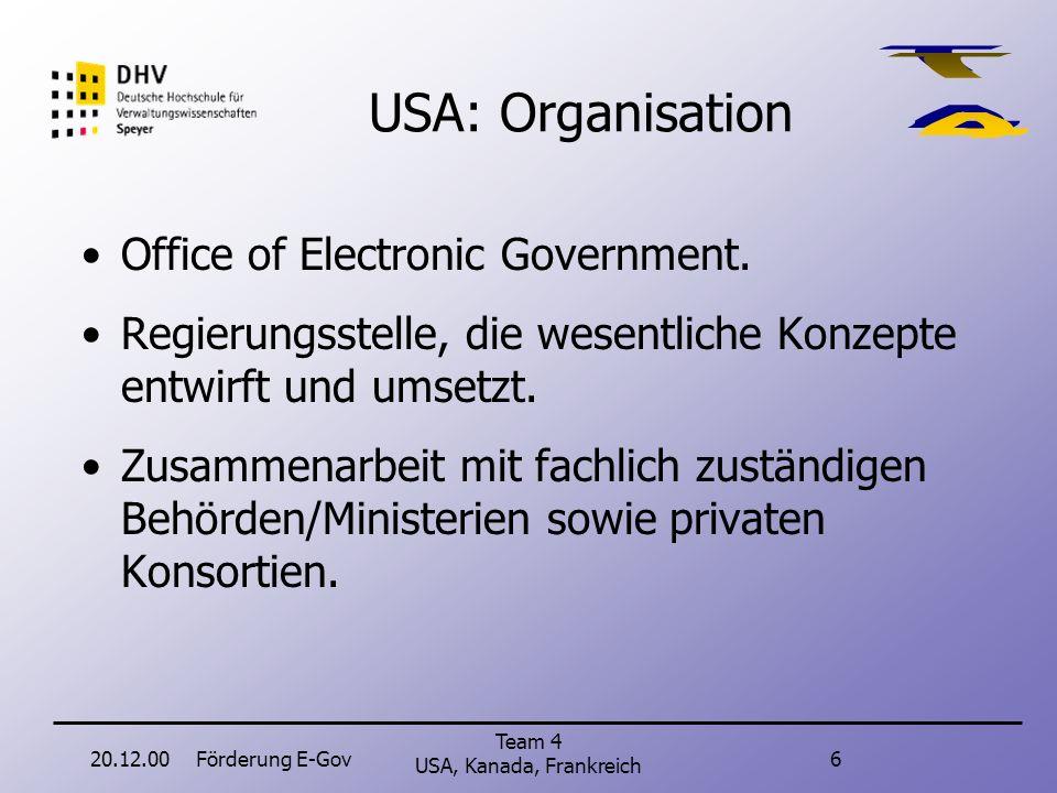 20.12.00Förderung E-Gov5 Team 4 USA, Kanada, Frankreich USA: Umsetzung Z.B.