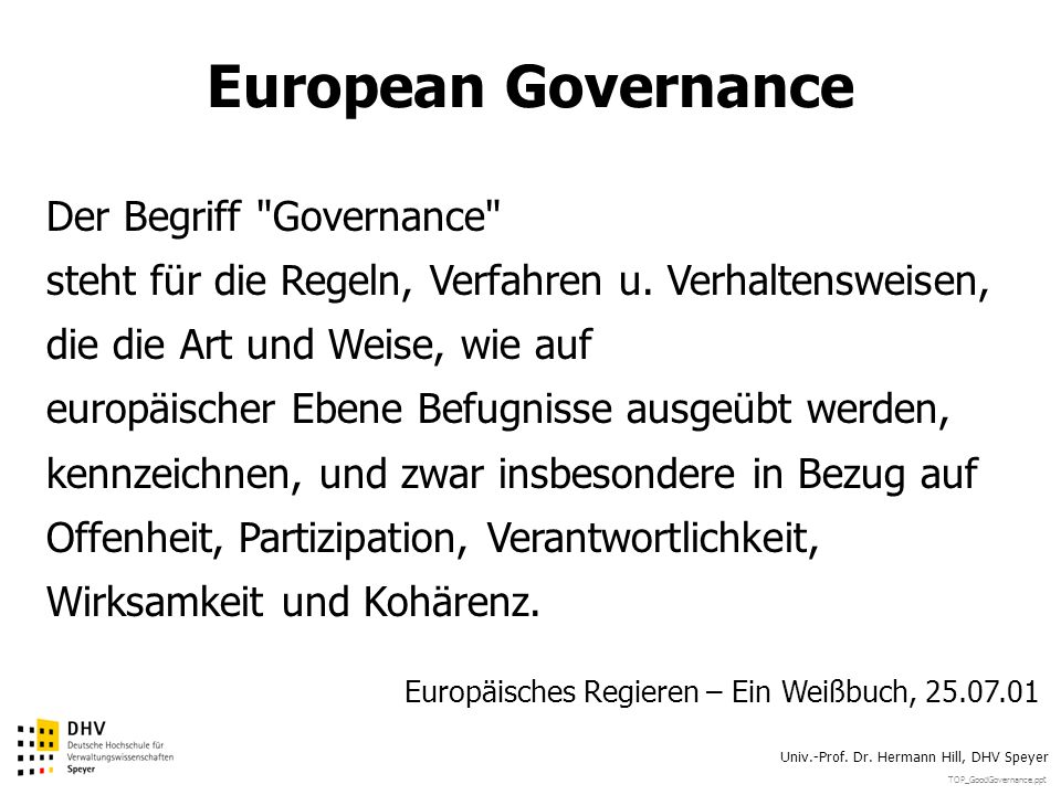 TOP_GoodGovernance.ppt Univ.-Prof. Dr. Hermann Hill, DHV Speyer European Governance Der Begriff