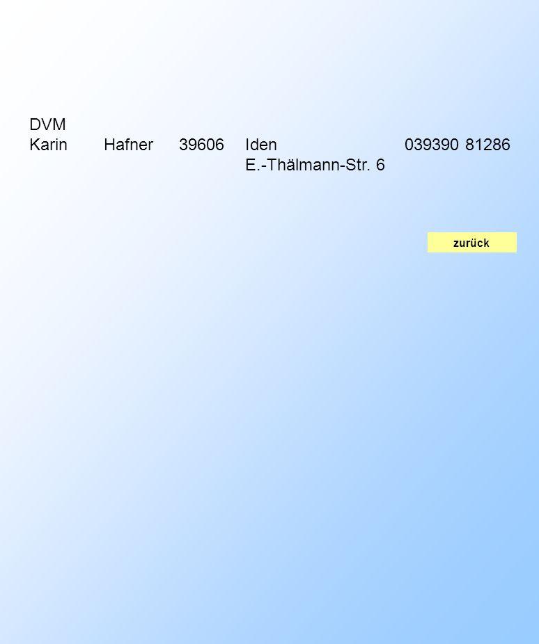 zurück DVM KarinHafner39606Iden E.-Thälmann-Str. 6 039390 81286