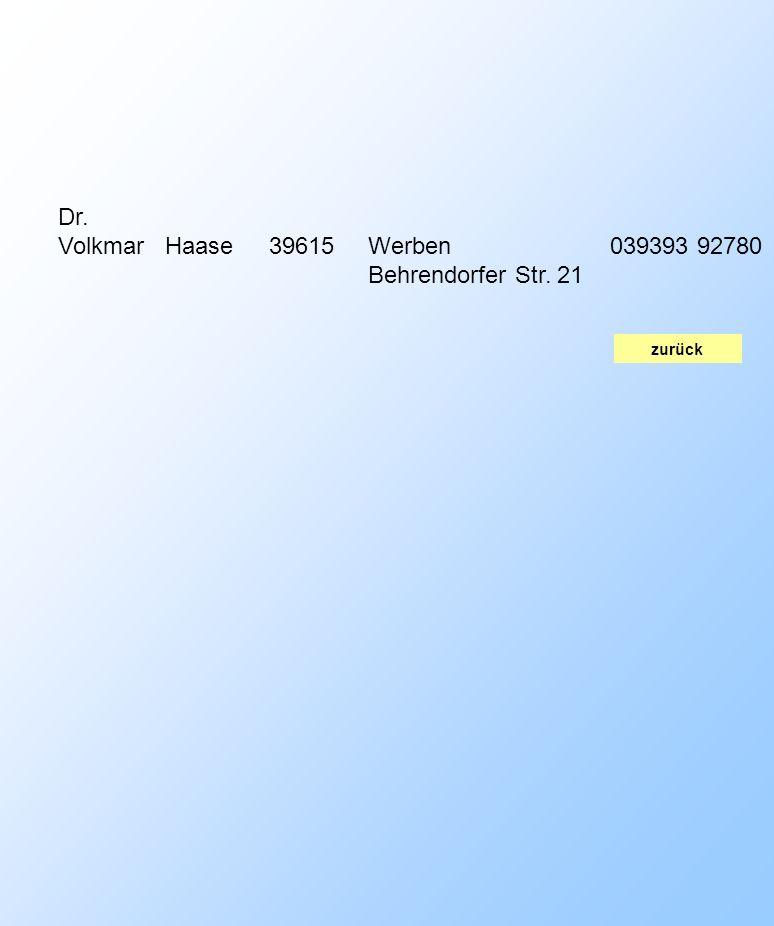 zurück Dr. VolkmarHaase39615Werben Behrendorfer Str. 21 039393 92780