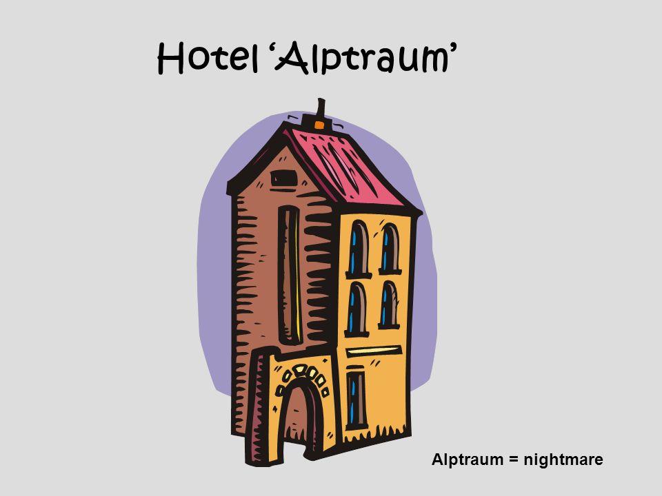 Hotel Alptraum Alptraum = nightmare