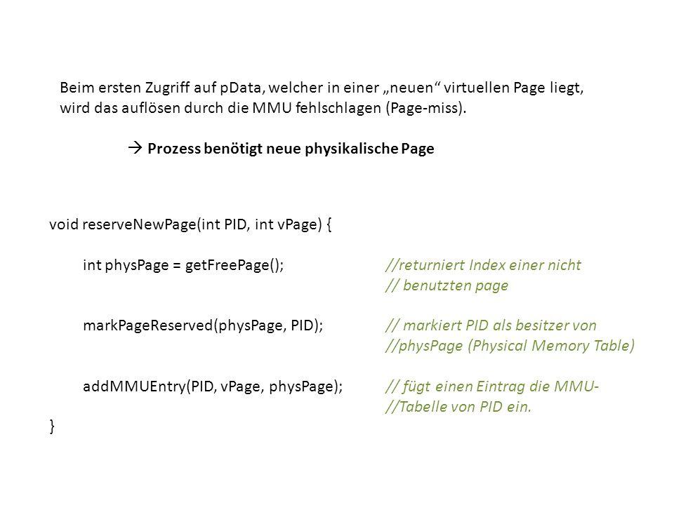 Beim ersten Zugriff auf pData, welcher in einer neuen virtuellen Page liegt, wird das auflösen durch die MMU fehlschlagen (Page-miss).