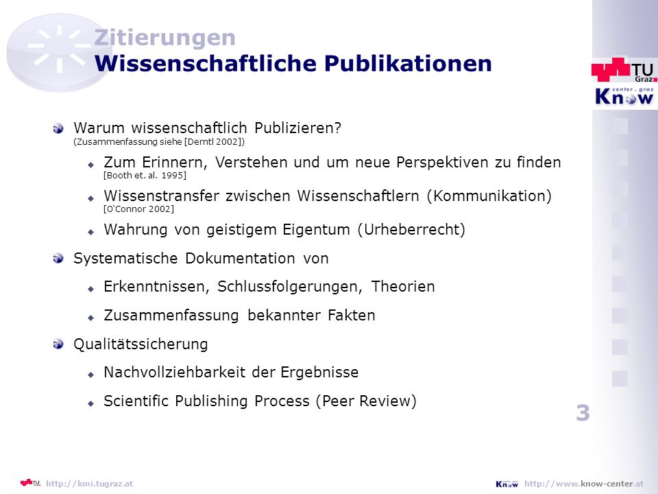 4 http://www.know-center.athttp://kmi.tugraz.at Zitierungen Publikationsprozess Güte d.