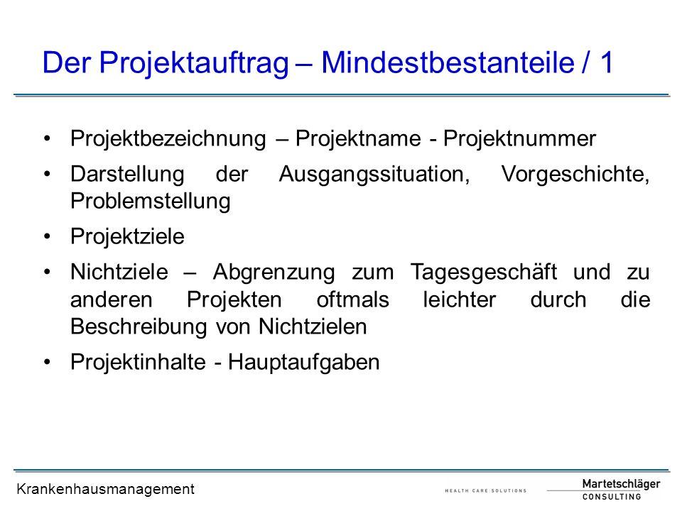Krankenhausmanagement Der Projektauftrag – Mindestbestanteile / 1 Projektbezeichnung – Projektname - Projektnummer Darstellung der Ausgangssituation,