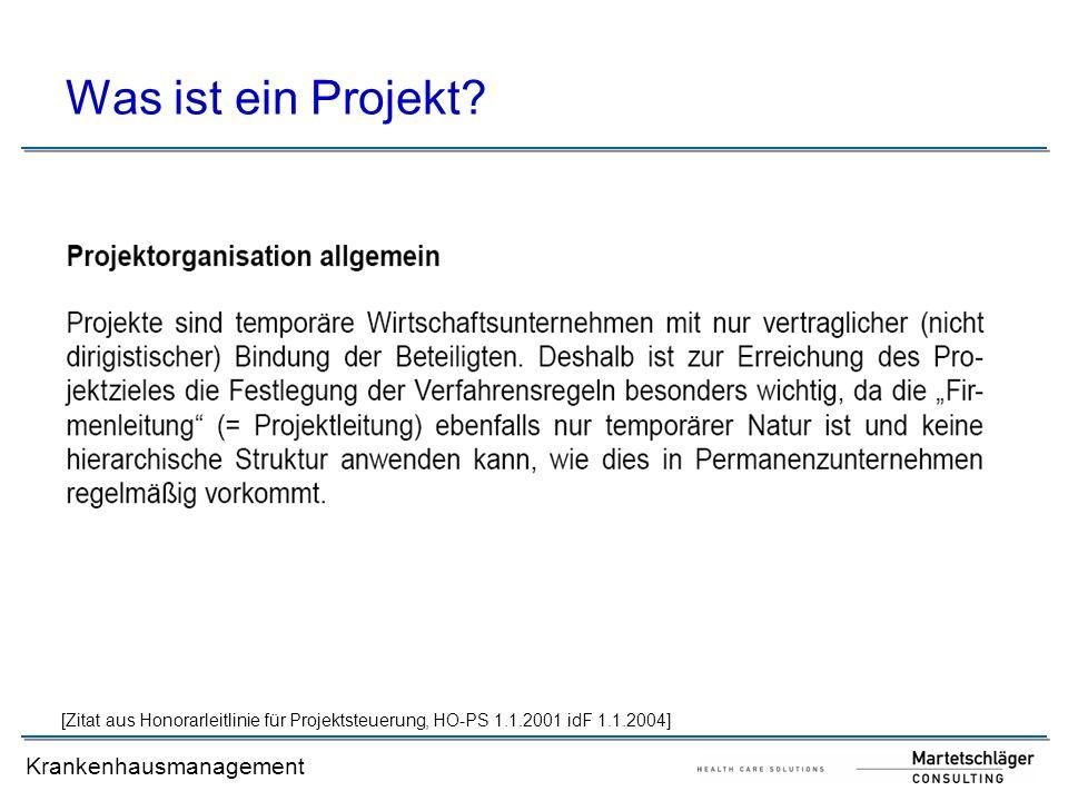 Krankenhausmanagement [Zitat aus Honorarleitlinie für Projektsteuerung, HO-PS 1.1.2001 idF 1.1.2004] Was ist ein Projekt?