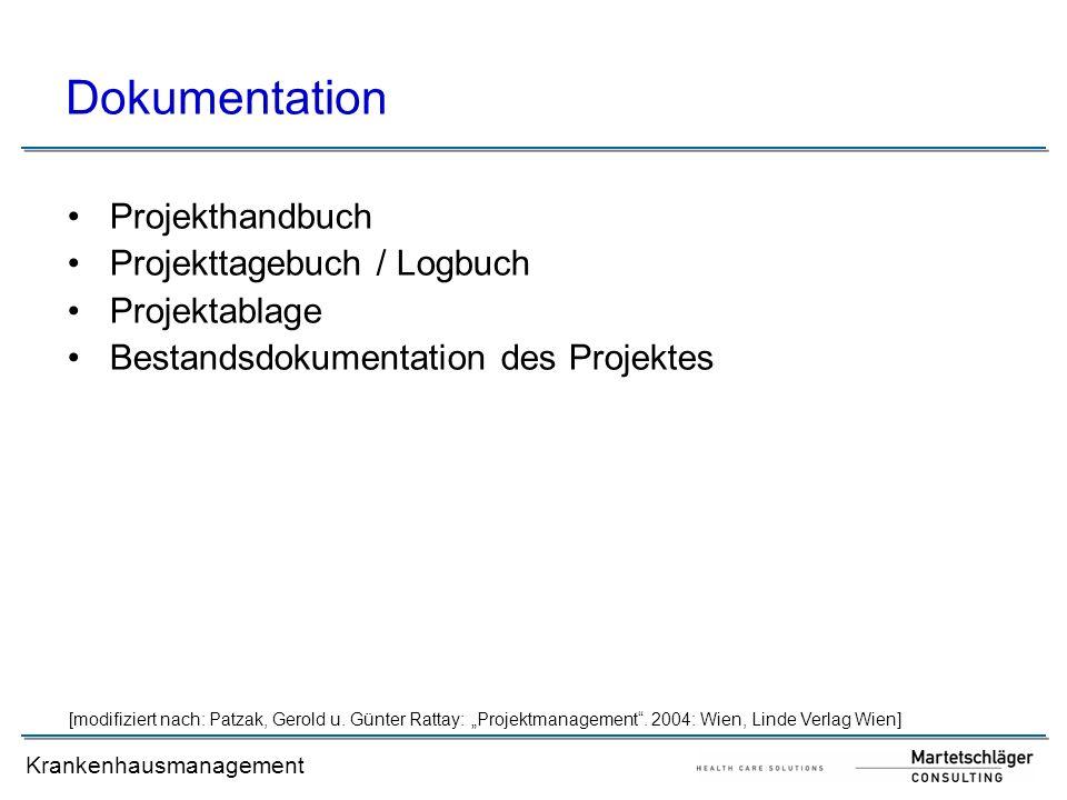 Krankenhausmanagement Dokumentation Projekthandbuch Projekttagebuch / Logbuch Projektablage Bestandsdokumentation des Projektes [modifiziert nach: Pat