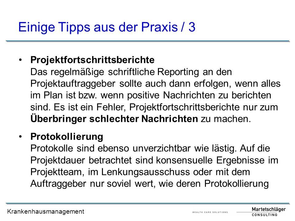 Krankenhausmanagement Einige Tipps aus der Praxis / 3 Projektfortschrittsberichte Das regelmäßige schriftliche Reporting an den Projektauftraggeber so