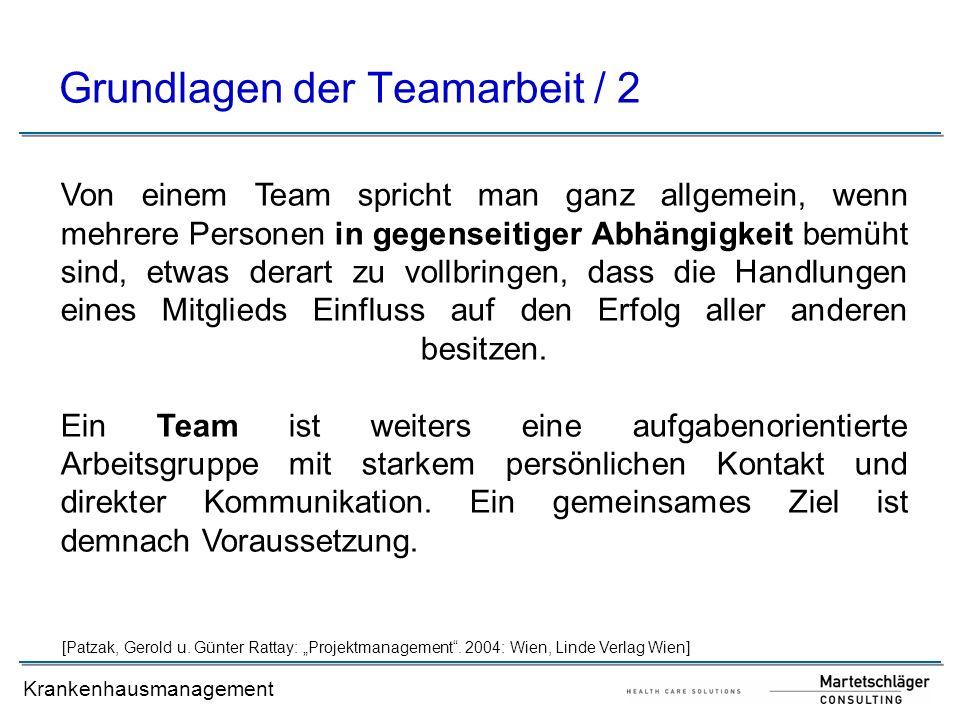 Krankenhausmanagement Grundlagen der Teamarbeit / 2 Von einem Team spricht man ganz allgemein, wenn mehrere Personen in gegenseitiger Abhängigkeit bem