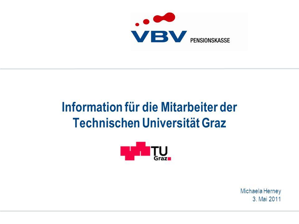 VBV-Pensionskasse AG - Jeder Zeit die richtige Lösung. www.vbv.at 2 Pensionskasse