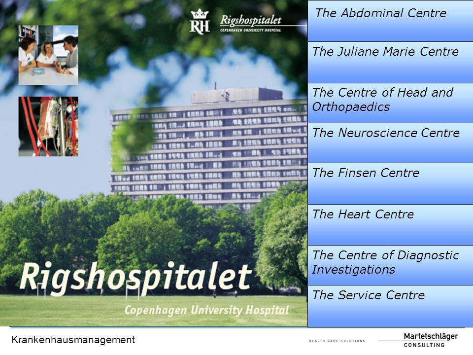 Krankenhausmanagement The Juliane Marie Centre The Centre of Head and Orthopaedics The Neuroscience Centre The Finsen Centre The Heart Centre The Cent