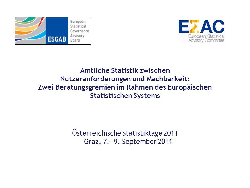 Amtliche Statistik zwischen Nutzeranforderungen und Machbarkeit: Zwei Beratungsgremien im Rahmen des Europäischen Statistischen Systems Österreichisch