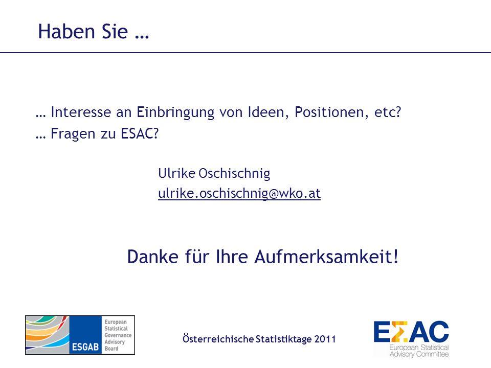 Haben Sie … Österreichische Statistiktage 2011 … Interesse an Einbringung von Ideen, Positionen, etc? … Fragen zu ESAC? Ulrike Oschischnig ulrike.osch