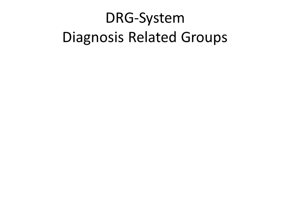 DRG-System Diagnosis Related Groups
