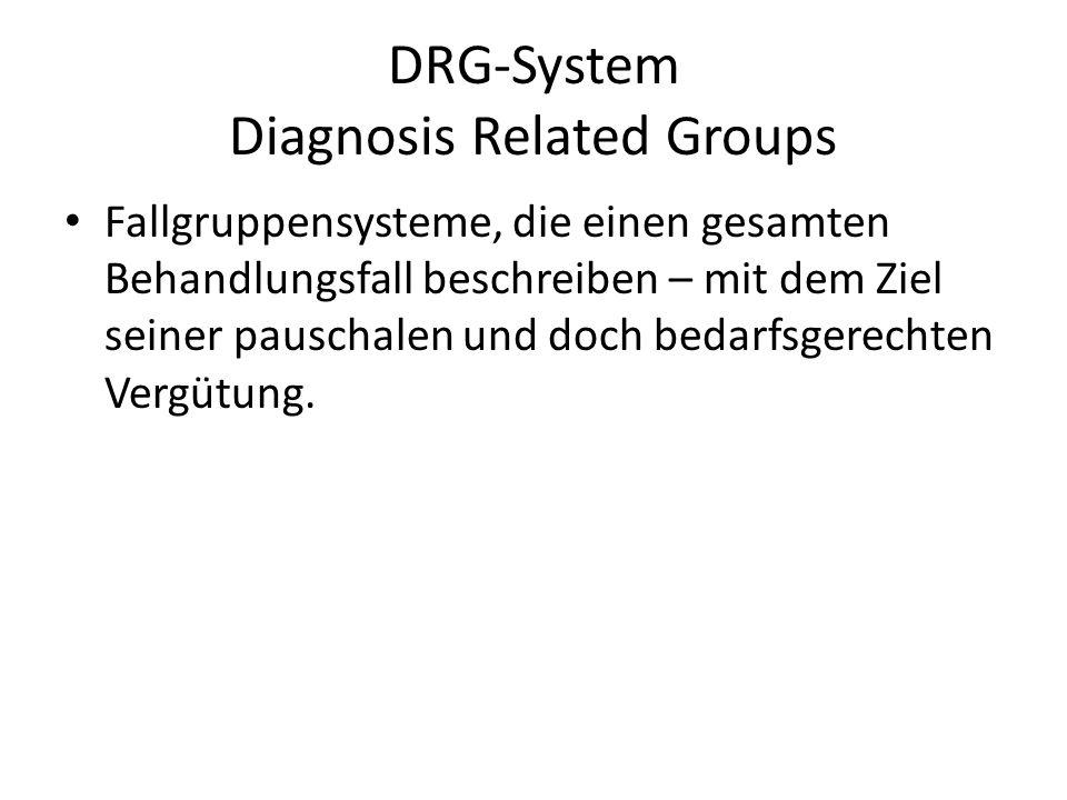 Fallgruppensysteme, die einen gesamten Behandlungsfall beschreiben – mit dem Ziel seiner pauschalen und doch bedarfsgerechten Vergütung.