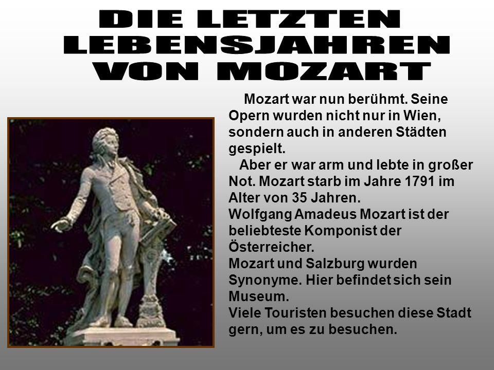 Mozart war nun berühmt.