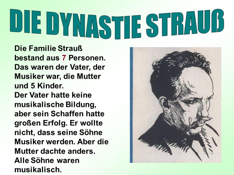 Die Familie Strauß bestand aus 7 Personen.