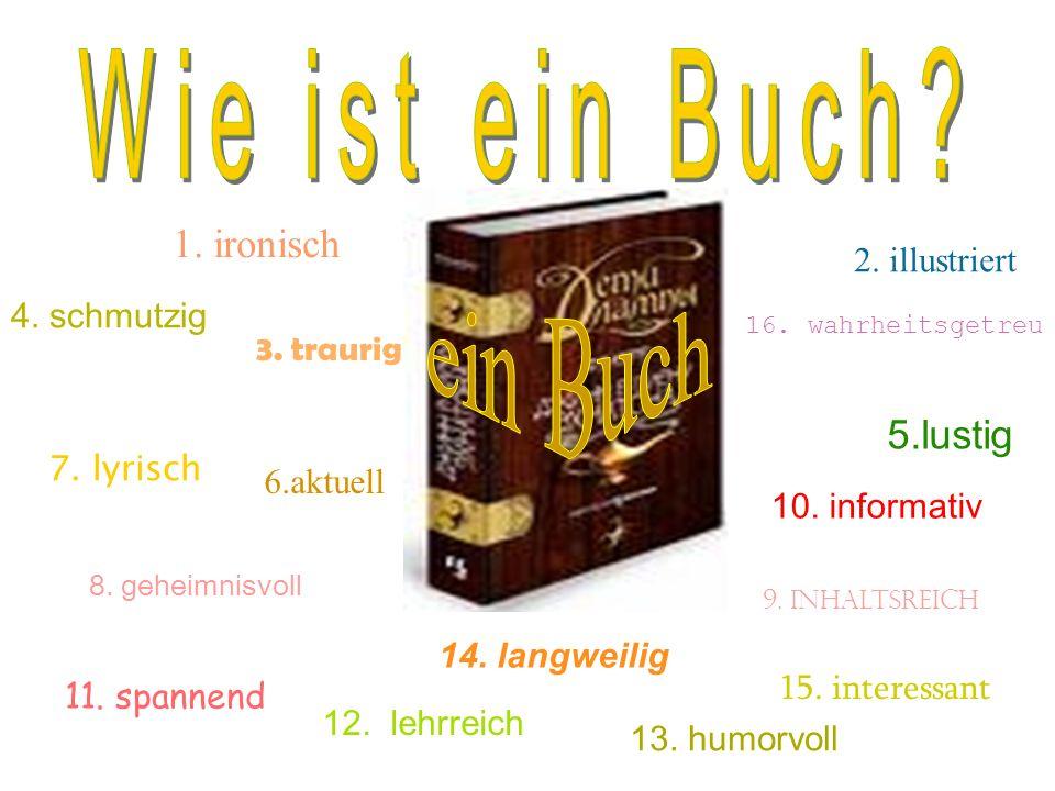 6.aktuell 3.traurig 9. inhaltsreich 11. spannend 2.
