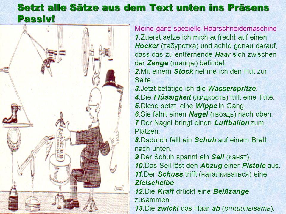 Setzt alle Sätze aus dem Text unten ins Präsens Passiv.