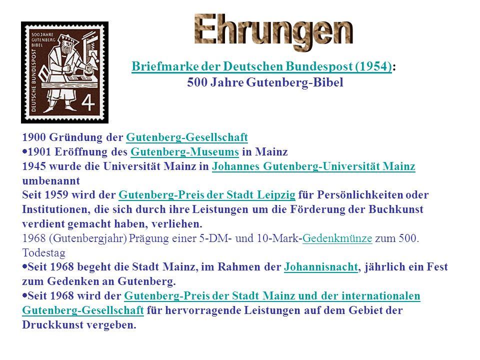 1900 Gründung der Gutenberg-GesellschaftGutenberg-Gesellschaft 1901 Eröffnung des Gutenberg-Museums in MainzGutenberg-Museums 1945 wurde die Universit