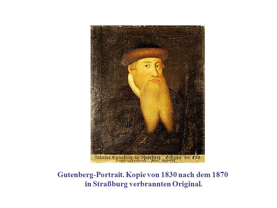 Gutenberg-Portrait. Kopie von 1830 nach dem 1870 in Straßburg verbrannten Original.