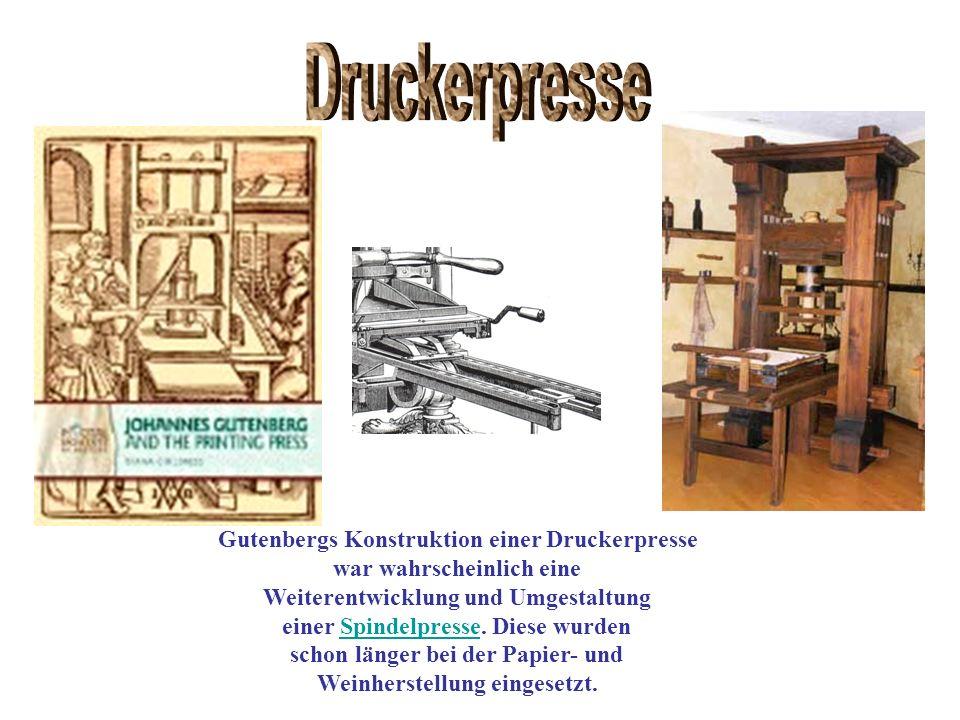 Gutenbergs Konstruktion einer Druckerpresse war wahrscheinlich eine Weiterentwicklung und Umgestaltung einer Spindelpresse. Diese wurdenSpindelpresse