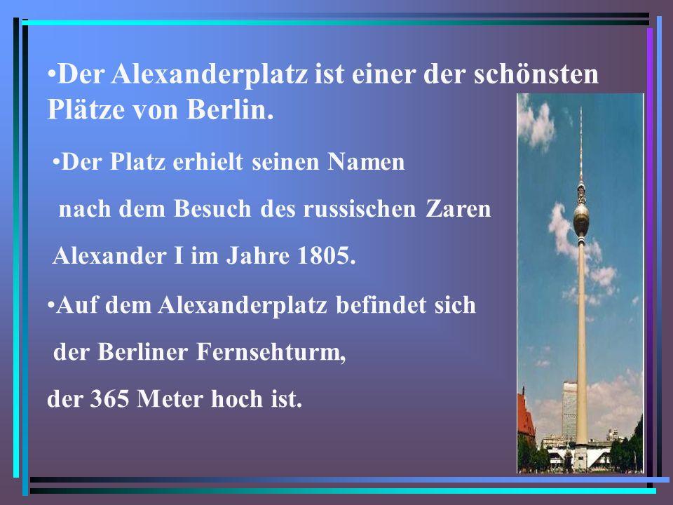 Der Alexanderplatz ist einer der schönsten Plätze von Berlin.