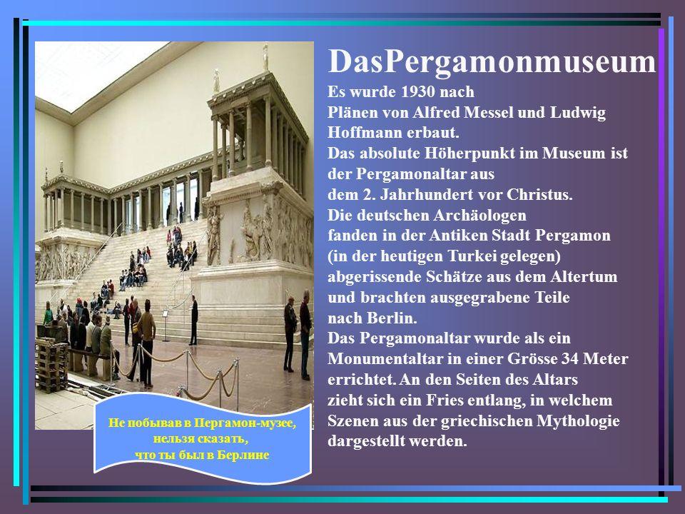 DasPergamonmuseum Es wurde 1930 nach Plänen von Alfred Messel und Ludwig Hoffmann erbaut.