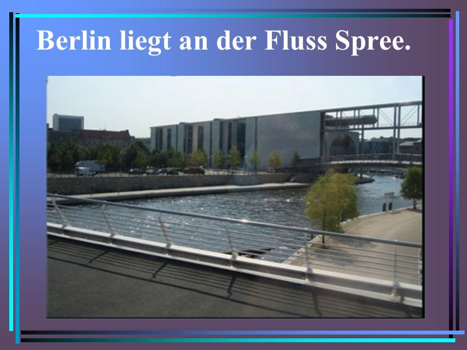 Berlin liegt an der Fluss Spree.