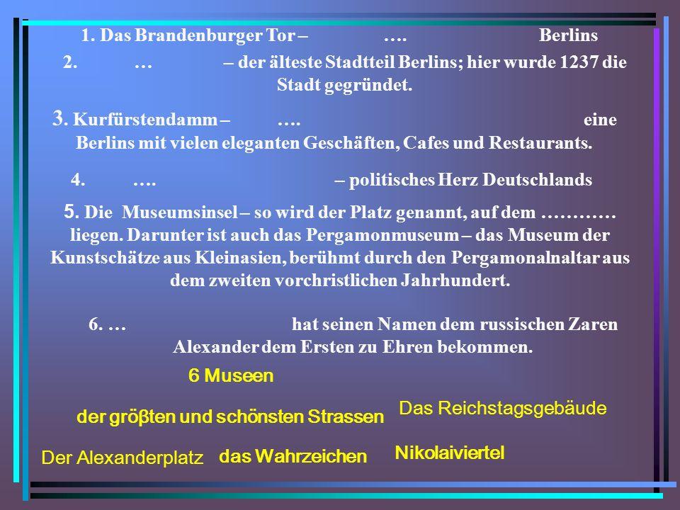 1.Das Brandenburger Tor – …. Berlins 4. …. – politisches Herz Deutschlands 6.