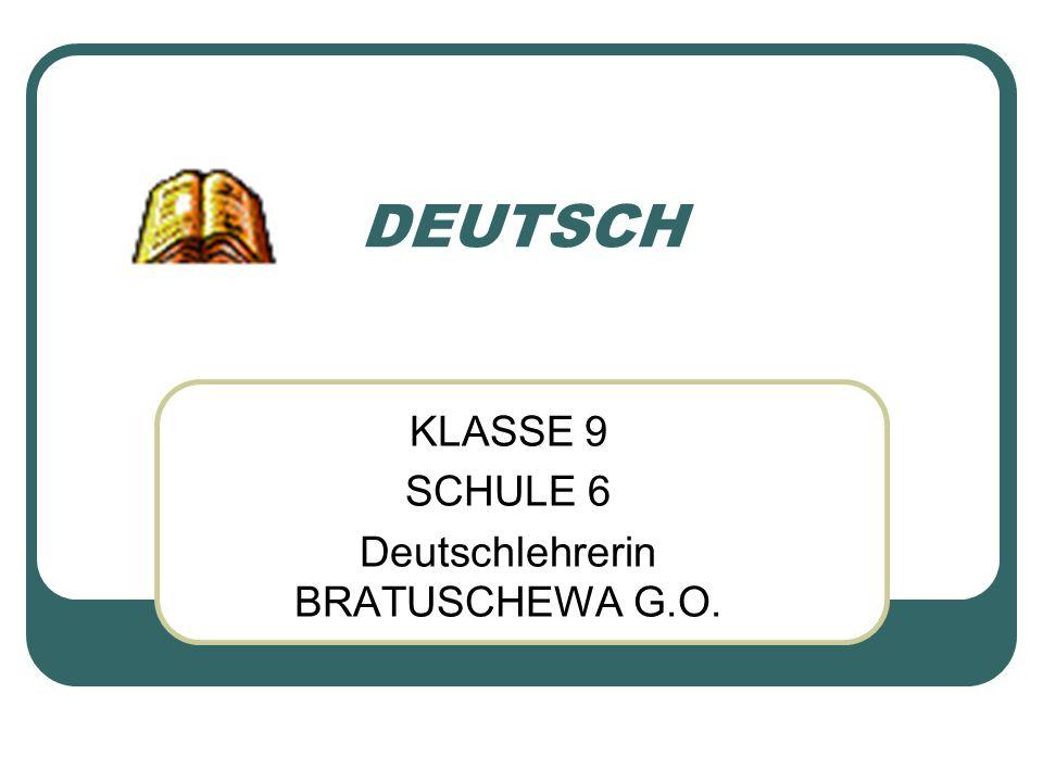 DEUTSCH KLASSE 9 SCHULE 6 Deutschlehrerin BRATUSCHEWA G.O.