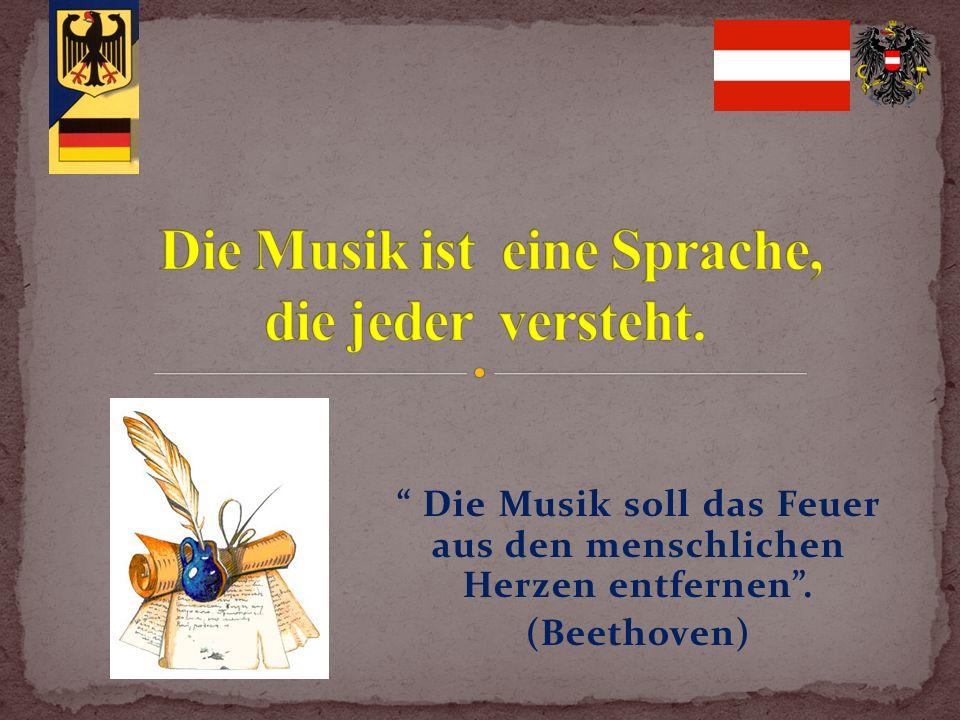 Die Musik soll das Feuer aus den menschlichen Herzen entfernen. (Beethoven)