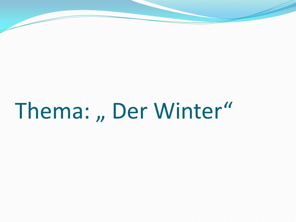 Thema: Der Winter