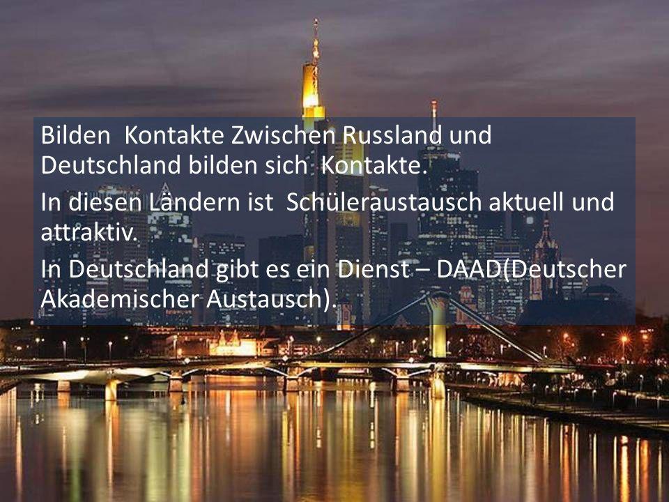 Bilden Kontakte Zwischen Russland und Deutschland bilden sich Kontakte.