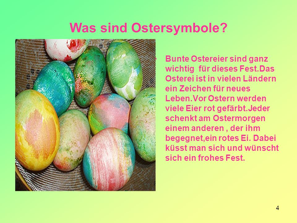 5 The Coloured EGG is a popular symbol of EASTER.