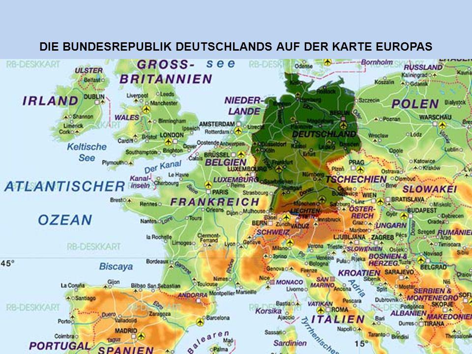DIE BUNDESREPUBLIK DEUTSCHLANDS AUF DER KARTE EUROPAS