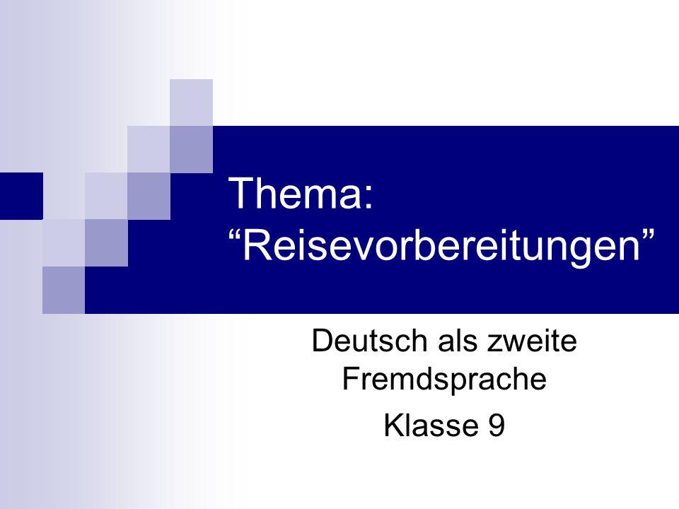 Thema: Reisevorbereitungen Deutsch als zweite Fremdsprache Klasse 9