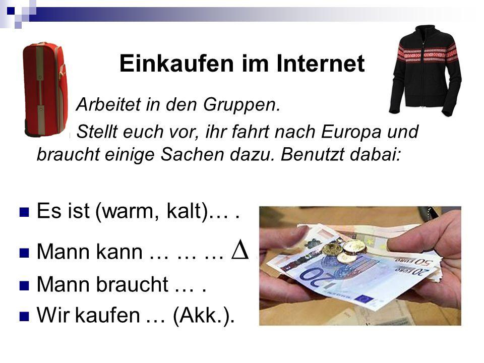 Einkaufen im Internet Arbeitet in den Gruppen.