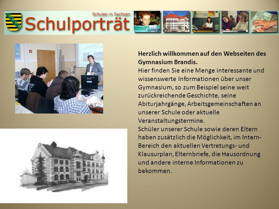 Herzlich willkommen auf den Webseiten des Gymnasium Brandis. Hier finden Sie eine Menge interessante und wissenswerte Informationen über unser Gymnasi