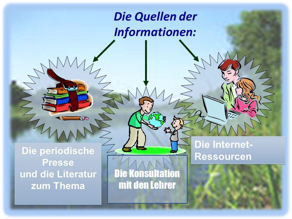 Die Quellen der Informationen: Die Konsultation mit den Lehrer