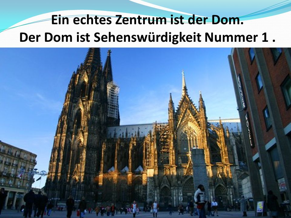Ein echtes Zentrum ist der Dom. Der Dom ist Sehenswürdigkeit Nummer 1.